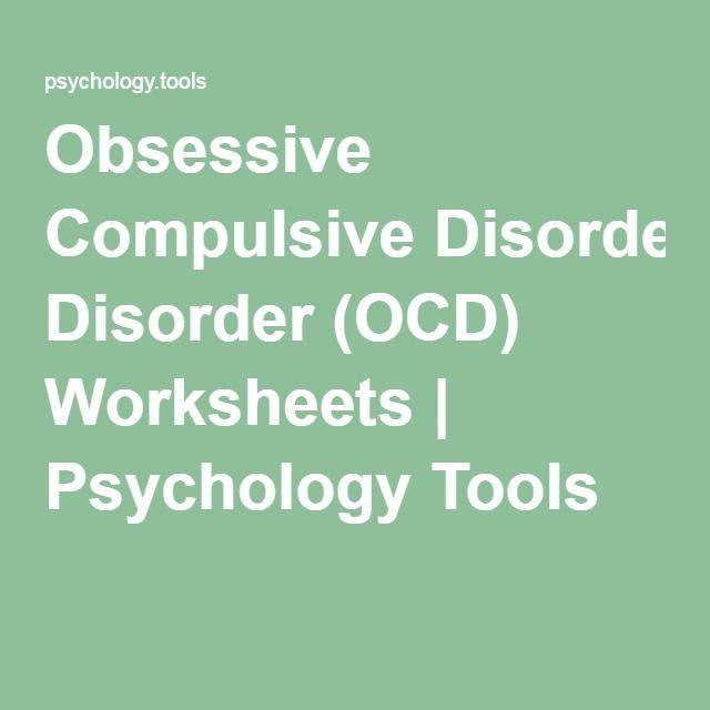 Obsessive Compulsive Disorder (OCD) Worksheets | Psychology Tools