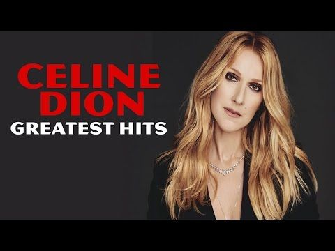 Celine Dion Greatest Hits - The Best Of Celine Dion Album New - YouTube