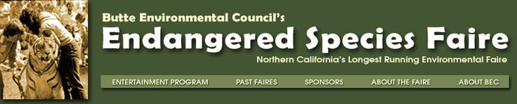 Butte Environmental Council's Endangered Species Faire  Saturday, May 3rd, 2014 One Mile Picnic Area in Lower Bidwell Park, Chico  11 a.m. to 5 p.m.