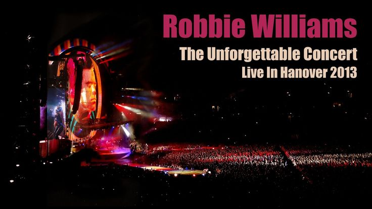 Robbie Williams • The Unforgettable Full Concert • Live In Hanover 2013 • Take The Crown Tour • HD  **Like**Pin**Share** ♥FoLL0W mE @ #ProvenAsTheBest ♥