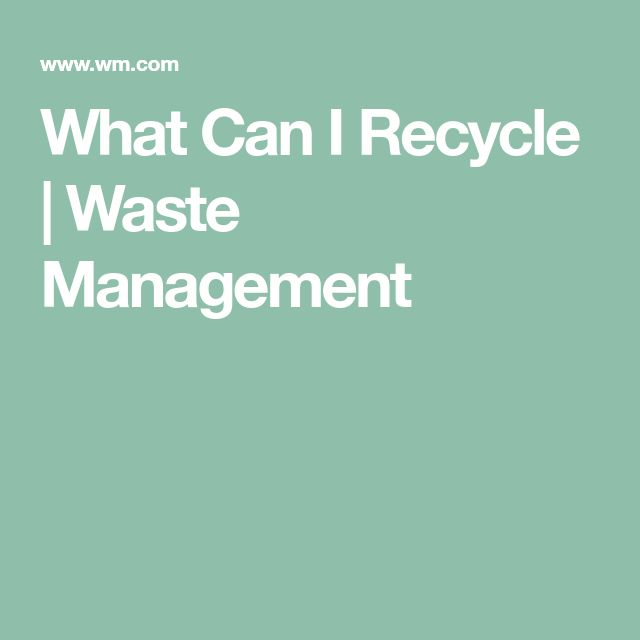 What Can I Recycle | Waste Management