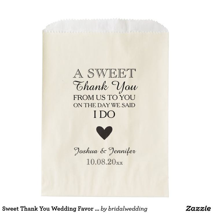 Sweet Thank You Wedding Favor Candy Bar Buffet Favor Bag A modern typography style design. The text reads A Sweet Thank You From Us To You On The Day We Said I Do. The design is finished with a simple hand drawn heart. Personalize these bags with a couples names and wedding date. These favor bags are great for a wedding candy bar buffet. Or for popcorn treat bags. The choice of ecru or kraft paper also adds a rustic element to your wedding reception.