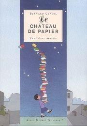 Château de Papier (Le) - Bernard Clavel