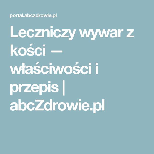 Leczniczy wywar z kości — właściwości i przepis | abcZdrowie.pl