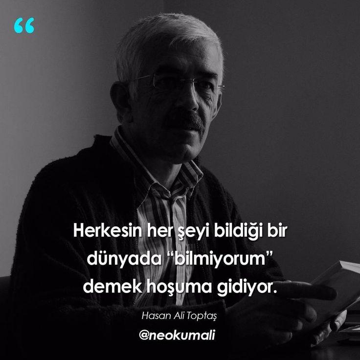 """Herkesin her şeyi bildiği bir dünyada """"bilmiyorum"""" demek hoşuma gidiyor. - Hasan Ali Toptaş (Kaynak: Instagram - neokumali) #sözler #anlamlısözler #güzelsözler #manalısözler #özlüsözler #alıntı #alıntılar #alıntıdır #alıntısözler #şiir #edebiyat"""