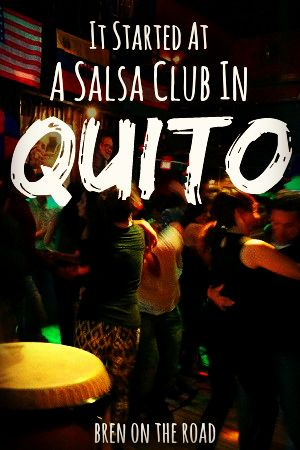 It Started At A Salsa Club In Quito