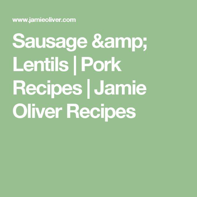 Sausage & Lentils | Pork Recipes | Jamie Oliver Recipes