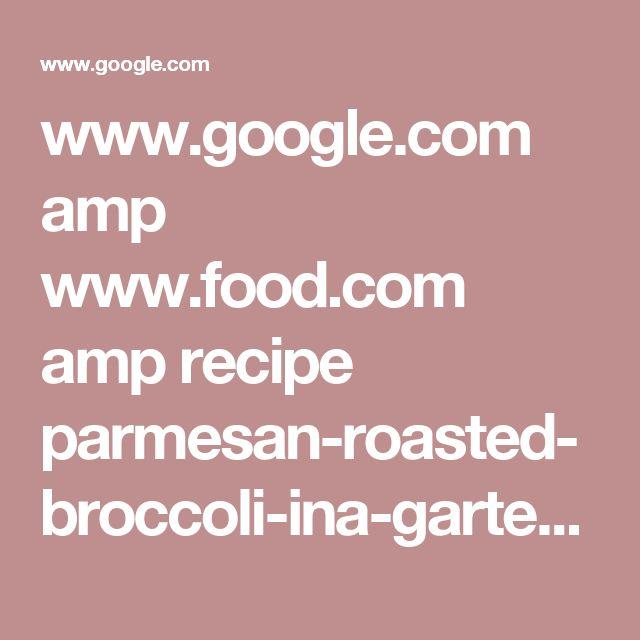 Ina Garten Broccoli best 25+ roasted broccoli parmesan ideas on pinterest | garlic