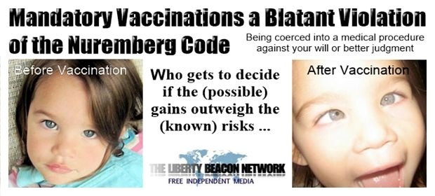 The Nuremberg Code has 10 points. Of these points 5 are blatantly violated by mandatory vaccines in America … or any nation. Read this article to see how.