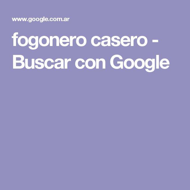 fogonero casero - Buscar con Google