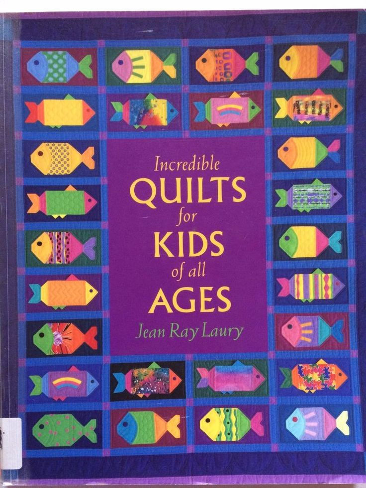 Incredible QUILTS for KIDS of all AGES -  By Jean Ray Laury
