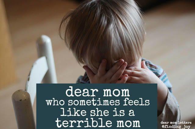 Dear mom who sometimes feels like a terrible mother