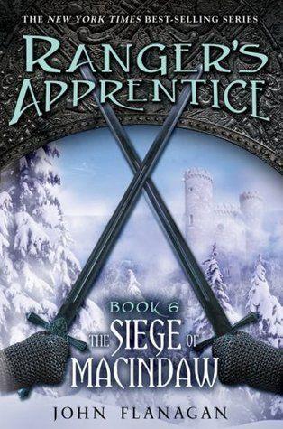 The Siege of Macindaw (Rangers Apprentice, #6) by John Flanagan