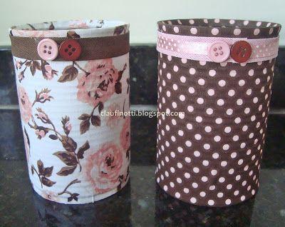 Reutilizando latas #Reuse #Fabric  Artesanato com tecido da @Claudiene Tuck Tuck Tuck Tuck Finotti