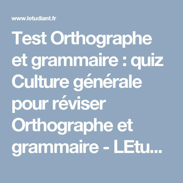 Test Orthographe et grammaire : quiz Culture générale pour réviser Orthographe et grammaire - LEtudiant