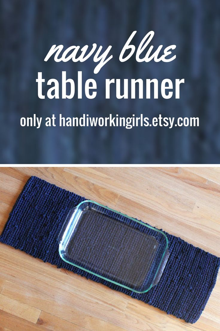 Crafted from a blend of deep blue yarn, our navy blue table runner works beautifully with any wooden background: https://www.etsy.com/handiworkingirls/listing/103340097/navy-blue-table-runner-modern-country