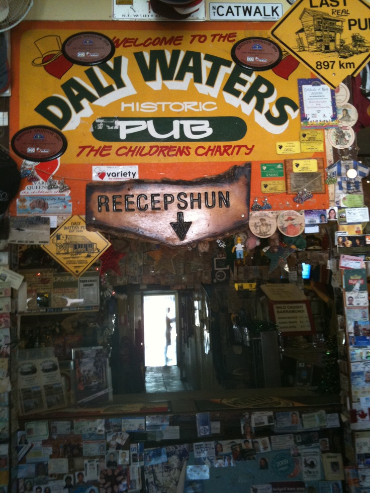 Daly Waters Pub (NT, Australia) ...an iconic pub about 700kms from Darwin, in the middle of nowhere. A must see!