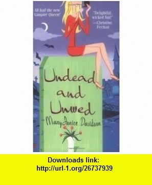 Undead and Unwed (Queen Betsy, Book 1) Publisher Berkley Sensation MaryJanice Davidson ,   ,  , ASIN: B004VPUPNW , tutorials , pdf , ebook , torrent , downloads , rapidshare , filesonic , hotfile , megaupload , fileserve