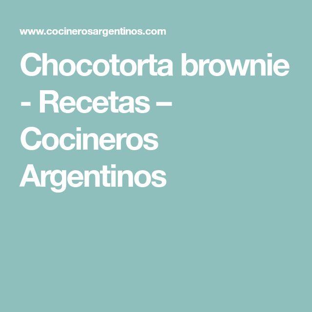 Chocotorta brownie - Recetas – Cocineros Argentinos