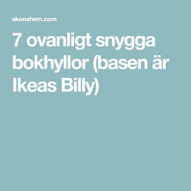 7 ovanligt snygga bokhyllor (basen är Ikeas Billy)