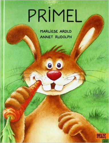 Primel: Vierfarbiges Bilderbuch: Amazon.de: Marliese Arold, Annet Rudolph: Bücher