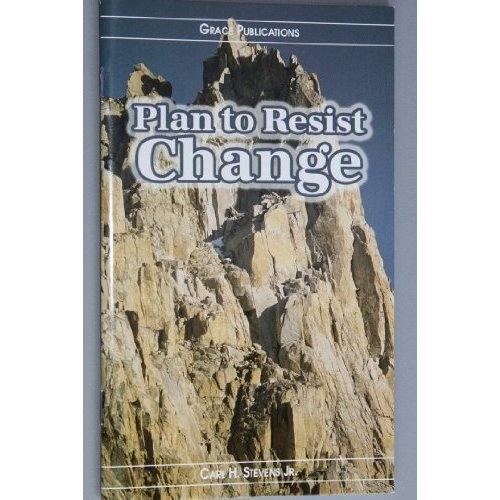 Amazon.com: Plan to Resist Change - Bible Doctrine Booklet: Carl H. Stevens Jr.: Books $1.99