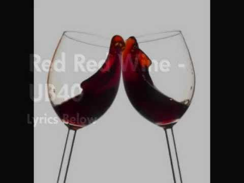 Red Red Wine -  UB40 Lyrics