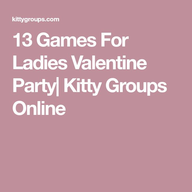 13 Games For Ladies Valentine Party  Kitty Groups Online