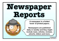 Use this collection of resources when you are teaching your children about newspaper reports and how they are written!