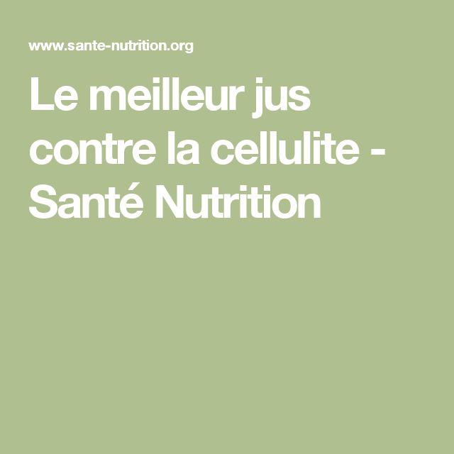 Le meilleur jus contre la cellulite - Santé Nutrition