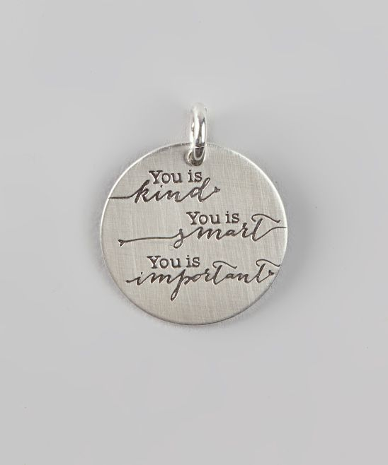 'You Is Kind' Charm