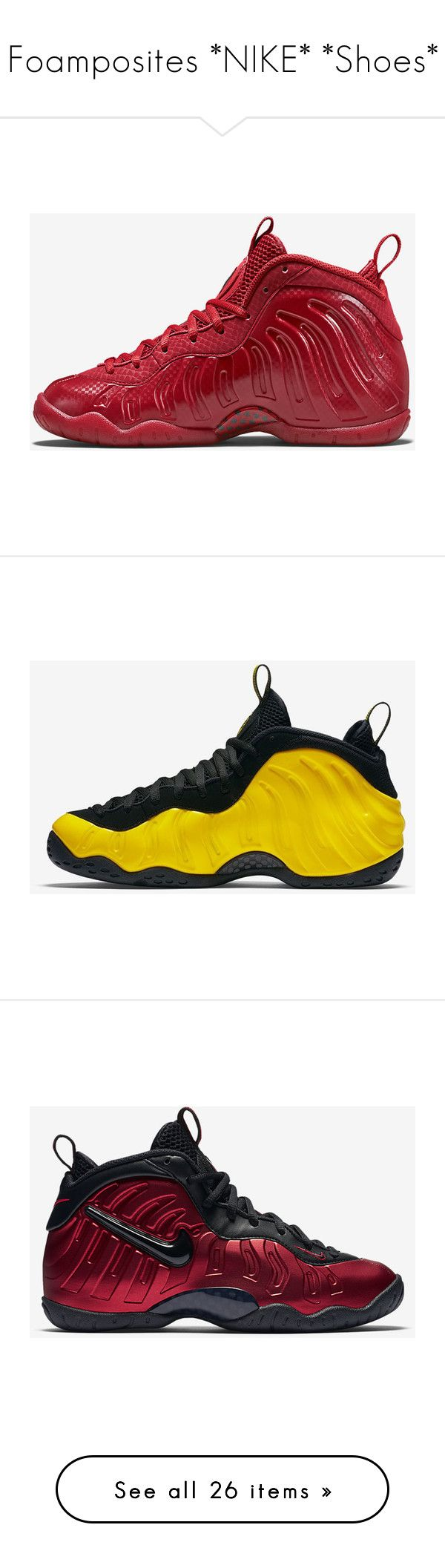"""Foamposites *NIKE* *Shoes*"" by queenswag245 ❤ liked on Polyvore featuring shoes, nike footwear, nike, nike shoes, foams, sneakers, men's fashion, jordans, foamposite and high top sneakers"