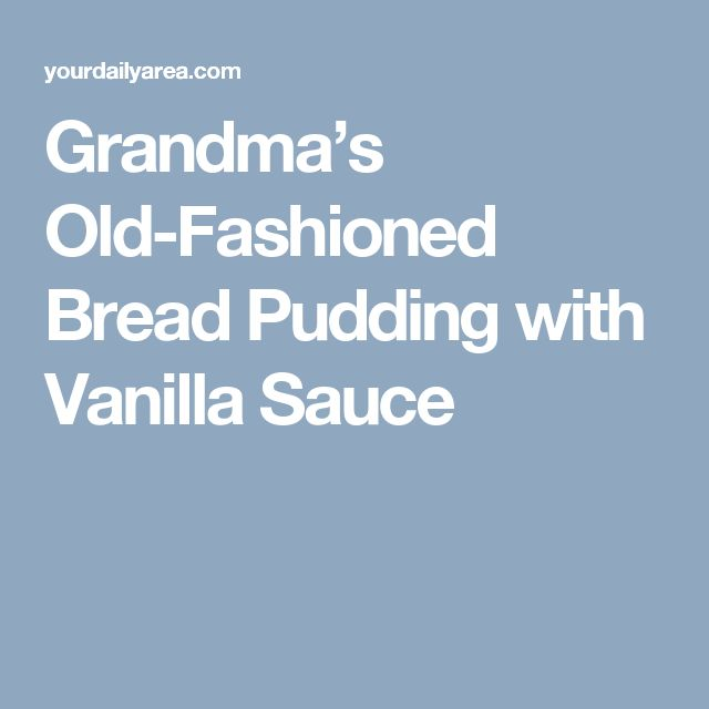 how to make old fashioned bread pudding with cinnamon eggs milk bread ...