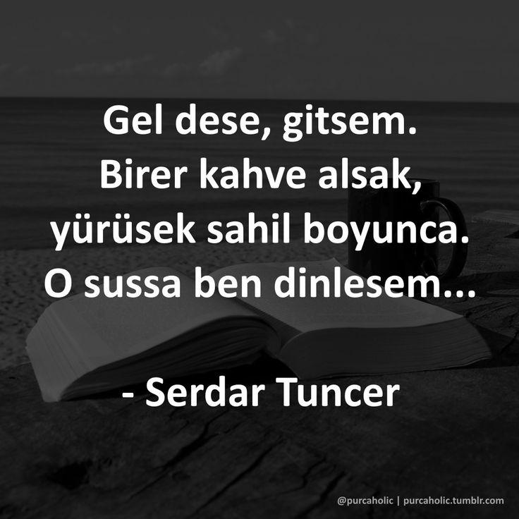 Gel dese, gitsem. Birer kahve alsak, yürüsek sahil boyunca. O sussa ben dinlesem... - Serdar Tuncer #serdartuncer #şair #sair #yazar #sunucu #sözler #anlamlısözler #güzelsözler #manalısözler #özlüsözler #alıntı #alıntılar #alıntıdır #alıntısözler #şiir #siir #edebiyat #kitap #deniz #sahil #kahve #kahvezamanı #augsburg #münchen #ulm #stuttgart #frankfurt #istanbul #ankara #izmir