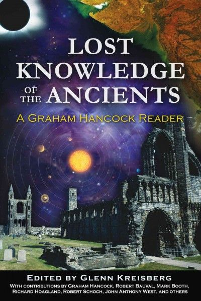 Lost Knowledge of the Ancients : A Graham Hancock Reader