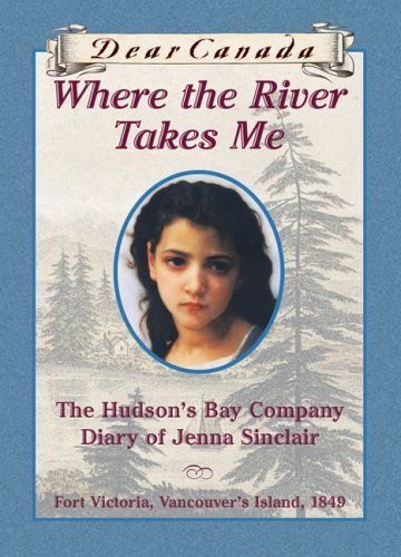 Dear Canada: Where the River Takes Me: The Hudson's Bay Diary of Jenna Sinclair, Fort Victoria, Vancouver's Island, 1849 by Julie Lawson http://www.amazon.com/dp/043995620X/ref=cm_sw_r_pi_dp_FxR9ub007Z56S