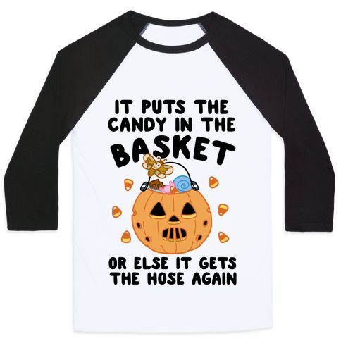 It puts the candy in the basket or else it gets the hose again, it does what it's told! This Halloween let everyone know that you mean serious business when you're collecting all of your Halloween candy with this creepy, Halloween parody shirt! | HUMAN