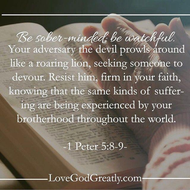 https://instagram.com/p/10bueonjpO/?taken-by=lovegodgreatlyofficial 1 Peter 5:8-9