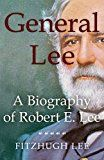 General Lee: A Biography of Robert E. Lee by Fitzhugh Lee (Author) #Kindle US #NewRelease #Biographies #Memoirs #eBook #ad