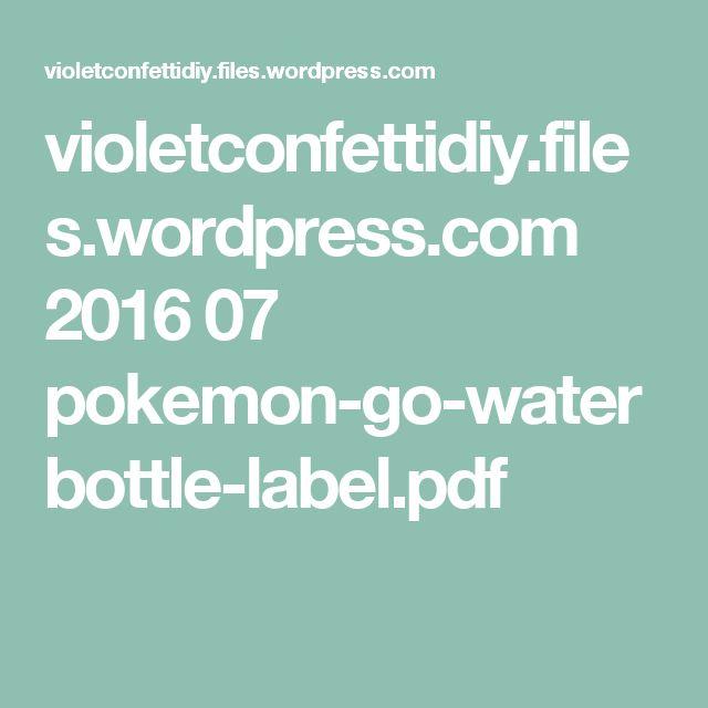 violetconfettidiy.files.wordpress.com 2016 07 pokemon-go-waterbottle-label.pdf