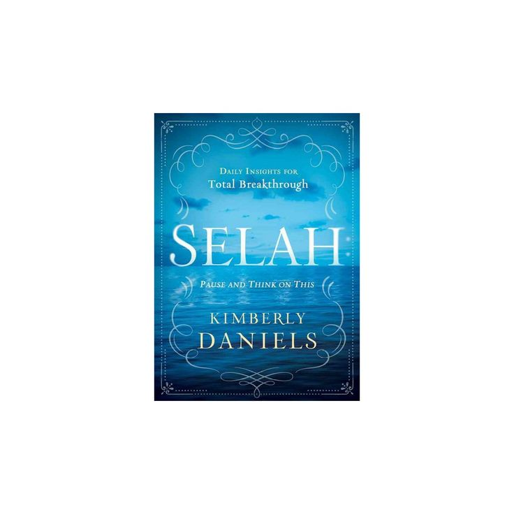 Selah : Pause and Think on This (Hardcover) (Kimberly Daniels)