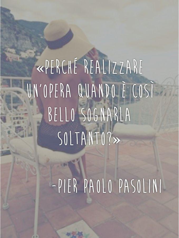 """""""¿Por qué realizar una obra cuando es mucho más bello soñarla solamente?"""" Pier Paolo Pasolini en El Decamerón #quotes #pasolini #ildecameron"""