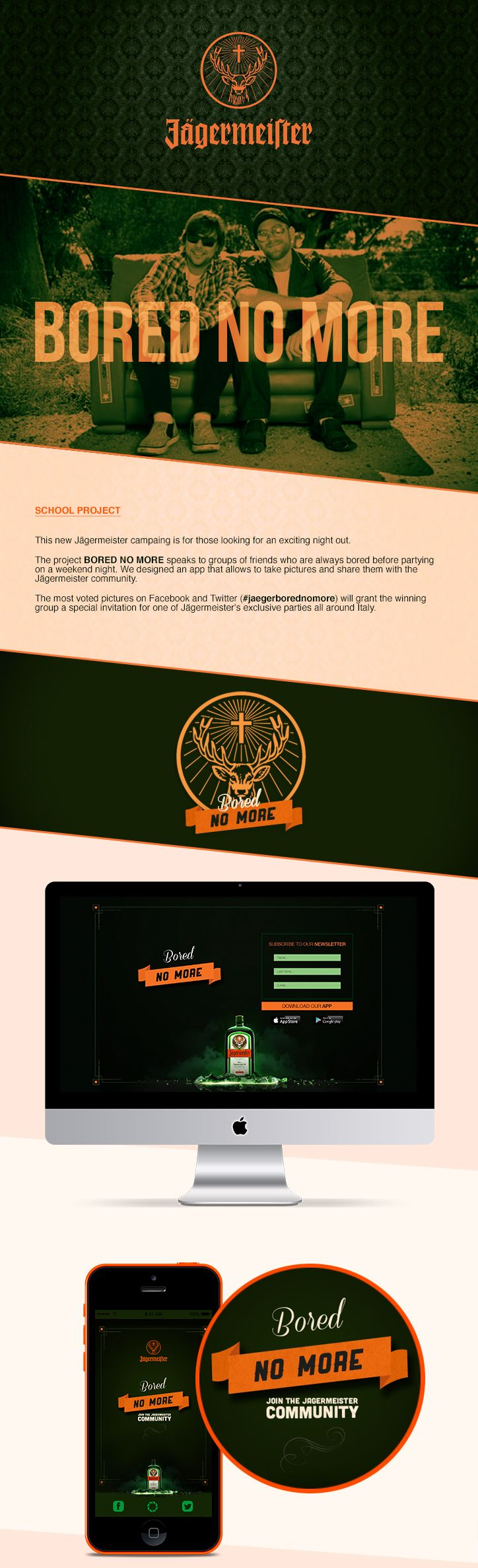 Jägermeister Campaign - BORED NO MORE  https://www.behance.net/gallery/Jaegermeister-Campaign-BORED-NO-MORE/15606569