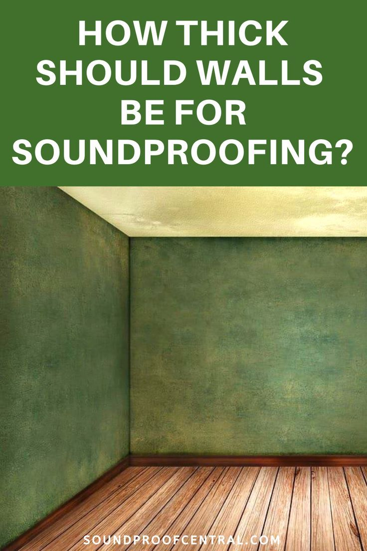 Here S How Thick Walls Should Be To Be Soundproof Sound Proofing Soundproofing Walls Wall