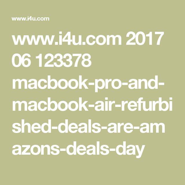 www.i4u.com 2017 06 123378 macbook-pro-and-macbook-air-refurbished-deals-are-amazons-deals-day