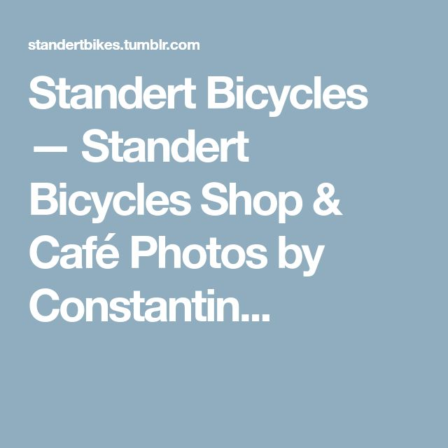 Standert Bicycles — Standert Bicycles Shop & Café Photos by Constantin...