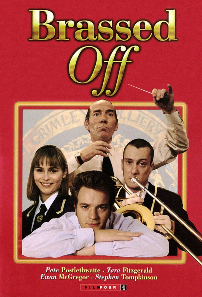 Brassed Off (1996) - A great film, depicting the struggle of miners during the coal mine closures in 80's Britain. Hard working men trying to cling on to hope through the colliery band.