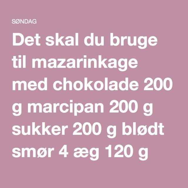 Det skal du bruge til mazarinkage med chokolade 200 g marcipan 200 g sukker 200 g blødt smør 4 æg 120 g hvedemel 150 g mørk chokolade Rund kageform, diam. 22 cm