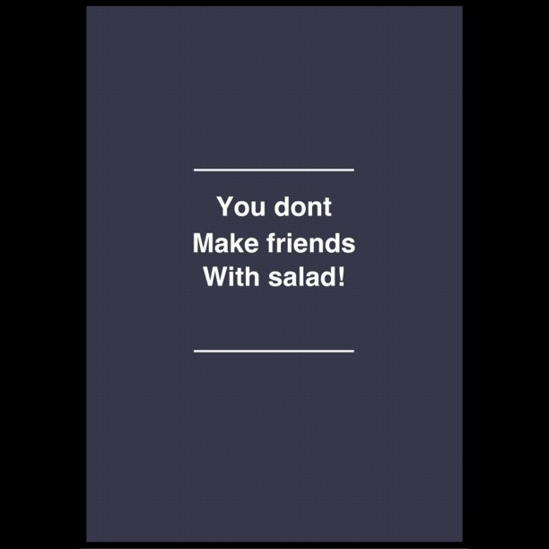 just that you know! #salad  #quotesSalad Quotes, Favourite Quotes