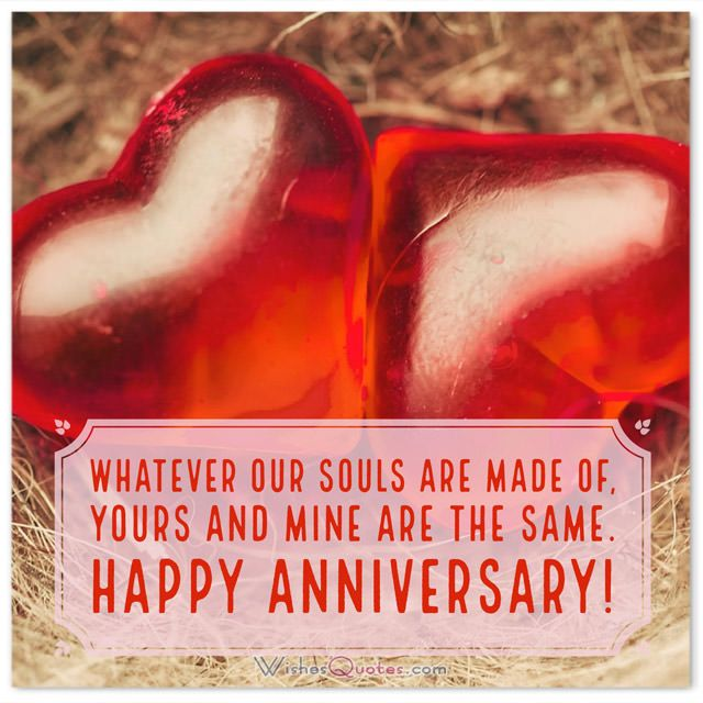 First Wedding Anniversary Wishes for Wife: Whatever our souls are made of, yours and mine are the same.